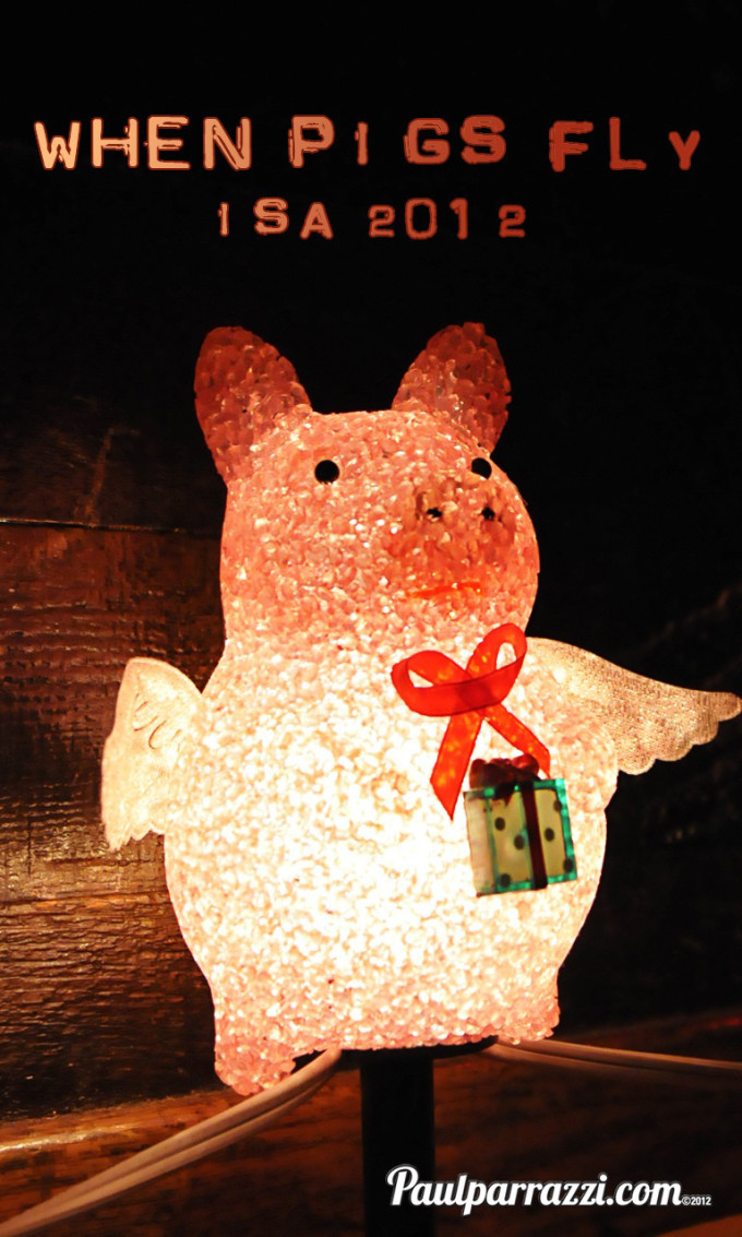 When Pigs Fly - ISA 2012